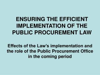 ENSURING THE EFFICIENT IMPLEMENTATION OF THE PUBLIC PROCUREMENT LAW