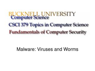 Malware: Viruses and Worms