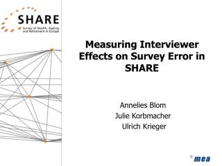 Measuring Interviewer Effects on Survey Error in SHARE