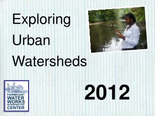 Exploring Urban Watersheds