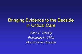 Bringing Evidence to the Bedside in Critical Care