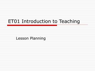 ET01 Introduction to Teaching