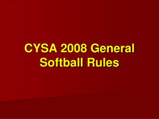 CYSA 2008 General Softball Rules