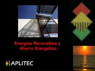Energ�as Renovables y  Ahorro Energ�tico