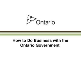 How to Do Business with the  Ontario Government