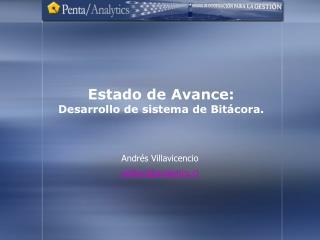 Estado de Avance: Desarrollo de sistema de Bitácora.