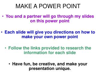 MAKE A POWER POINT
