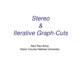 Stereo  &  Iterative Graph-Cuts