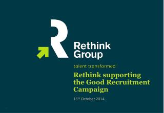 Rethink supporting the Good Recruitment Campaign