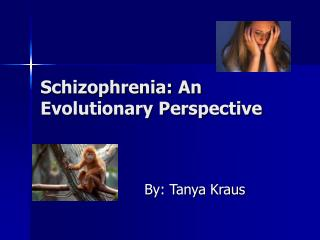 Schizophrenia: An Evolutionary Perspective
