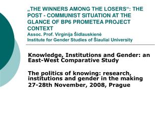 Knowledge, Institutions and Gender: an East-West Comparative Study