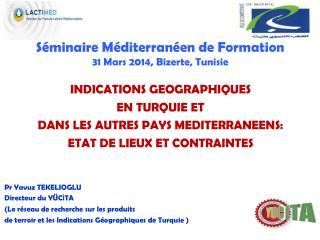 S éminaire  Méditerranéen  de Formation 31 Mars 2014, Bizerte, Tunisie