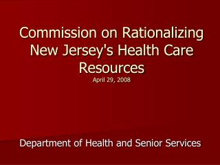 Commission on Rationalizing New Jersey's Health Care Resources  April 29, 2008