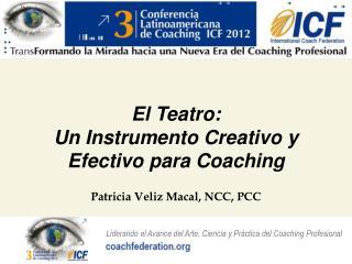 El  Teatro :  Un  Instrumento Creativo  y  Efectivo para  Coaching
