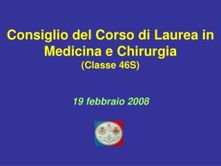 Consiglio del Corso di Laurea in Medicina e Chirurgia (Classe 46S)