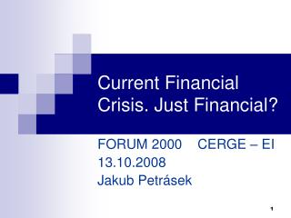Current Financial Crisis. Just Financial?
