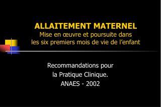 ALLAITEMENT MATERNEL Mise en œuvre et poursuite dans les six premiers mois de vie de l'enfant