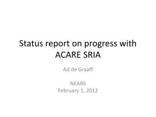 Status report on progress with ACARE SRIA