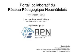 Portail collaboratif du R éseau  P édagogique  N euchâtelois