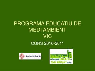 PROGRAMA EDUCATIU DE MEDI AMBIENT VIC