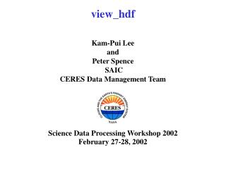 view_hdf Kam-Pui Lee and Peter Spence  SAIC  CERES Data Management Team