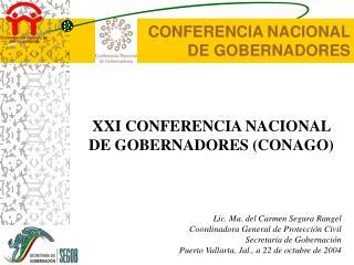 XXI CONFERENCIA NACIONAL DE GOBERNADORES (CONAGO)