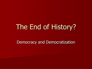 The End of History?