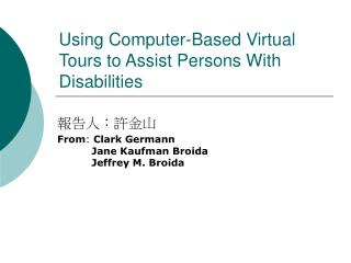 Using Computer-Based Virtual Tours to Assist Persons With Disabilities