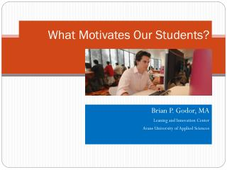 What Motivates Our Students?