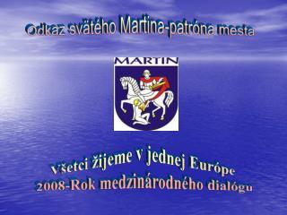 Odkaz sv�t�ho Martina-patr�na mesta