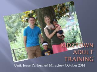 Kidztown Adult Training