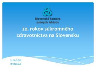 20. rokov súkromného zdravotníctva na Slovensku