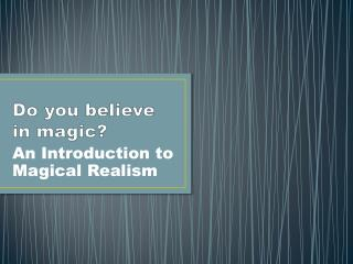 Do you  believe  in  magic ?