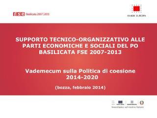 SUPPORTO TECNICO-ORGANIZZATIVO ALLE PARTI ECONOMICHE E SOCIALI DEL PO BASILICATA FSE 2007-2013