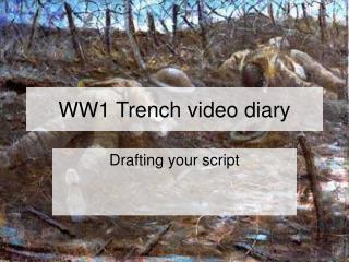 WW1 Trench video diary