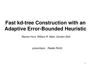 Fast kd-tree Construction with an Adaptive Error-Bounded Heuristic