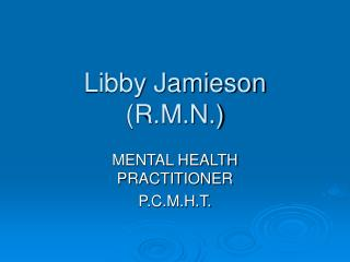 Libby Jamieson  (R.M.N.)