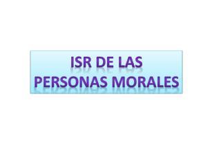 ISR DE LAS PERSONAS MORALES
