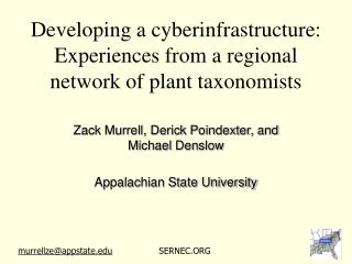 Developing a cyberinfrastructure:  Experiences from a regional network of plant taxonomists