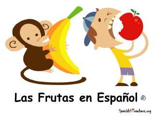 Las Frutas en Espa�ol