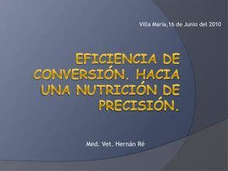 Eficiencia de conversión. Hacia una nutrición de precisión.