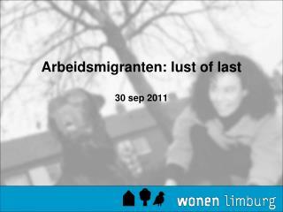 Arbeidsmigranten: lust of last 30 sep 2011