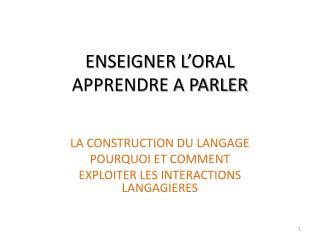 ENSEIGNER L'ORAL APPRENDRE A PARLER