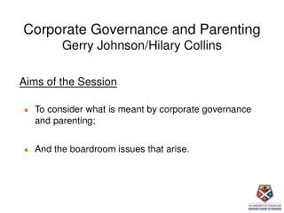 Corporate Governance and Parenting Gerry Johnson/Hilary Collins