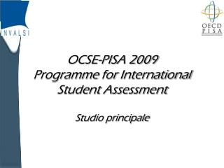 OCSE-PISA 2009 Programme for  International  Student Assessment Studio principale