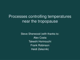Processes controlling temperatures near the tropopause