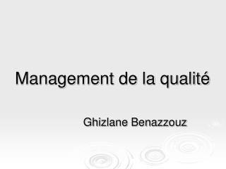 Management de la qualité Ghizlane Benazzouz