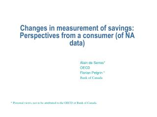 Changes in measurement of savings: Perspectives from a consumer (of NA data)