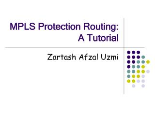 MPLS Protection Routing: A Tutorial