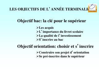 LES OBJECTIFS DE L � ANN�E TERMINALE